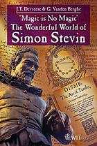 Magic is no magic' : the wonderful world of Simon Stevin