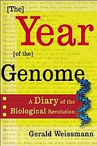 The year of the genome : a diary of the biological revolution