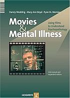 Movies and mental illness : using films to understand psychopathology