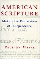American scripture : making the Declaration of Independence
