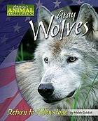 Gray wolves : return to Yellowstone