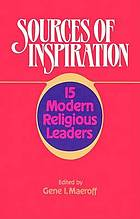 Sources of inspiration : 15 modern religious leaders