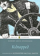 Kidnapped : being memoirs of the adventures of David Balfour in the year 1751 ...