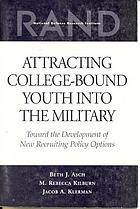 Attracting college-bound youth into the military toward the development of new recruiting policy options