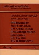 Bibliographie zum Fortwirken der Antike in den deutschsprachigen Literaturen des 19. und 20. Jahrhunderts