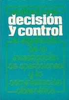 Decisión y control : el significado de la investigación de operaciones y la administración cibernética