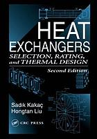 Heat exchangers : selection, rating, and thermal design