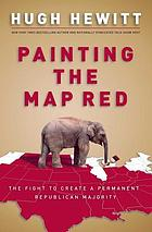 Painting the map red : the fight to create a permanent Republican majority