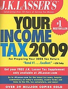 J.K. Lasser's your income tax 2009