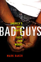 Bad guys : America's most wanted in their own words