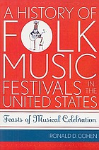 A history of folk music festivals in the United States : feasts of musical celebration
