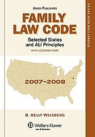 Family law code, selected states and ALI principles : with commentary