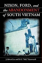 Nixon, Ford, and the abandonment of South Vietnam
