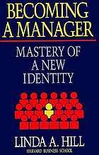 Becoming a manager : mastery of a new identity