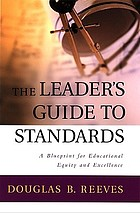 The leader's guide to standards : a blueprint for educational equity and excellence