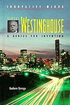 George Westinghouse : a genius for invention