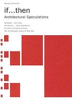 If--then : architectural speculations