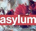 Julian Rosefeldt, Asylum : [on the occasion of the exhibition tour in the UK of Asylum, a film installation]