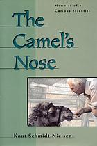 The camel's nose : memoirs of a curious scientist