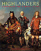 Highlanders : a history of the clans of Scotland