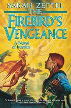 The firebird's vengeance : a novel of Isavalta