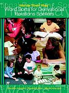 Words their way : words sorts for derivational relations spellers