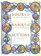 Books, banks, buttons, and other inventions from the Middle Ages