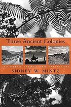 Three ancient colonies : Caribbean themes and variations