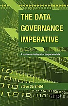 The Data Governance Imperative a Business Strategy for Corporate Data