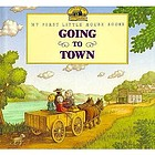 Going to town : adapted from the Little house books by Laura Ingalls Wilder