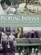 Peopling Indiana : the ethnic experience