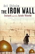 The iron wall : Israel and the Arab world