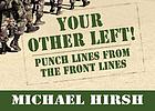 Your other left! : punch lines from the front lines