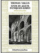 Spem in alium nunquam habui : motet in forty parts