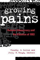 Growing pains : Russian democracy and the election of 1993