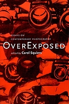 Over exposed : essays on contemporary photography