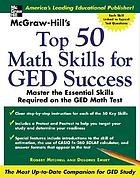 McGraw-Hill's top 50 math skills for GED success : master the essential skills required on the GED math test