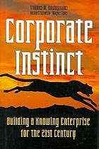Corporate instinct : building a knowing enterprise for the 21st century