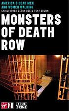 Monsters of Death Row : dead men and women walking