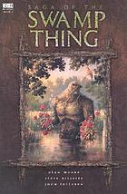 Swamp Thing : the saga of the Swamp Thing