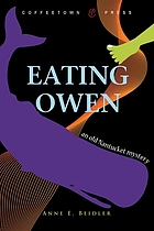 Eating Owen : the imagined true story of four coffins from Nantucket : Abigail, Nancy, Zimri, and Owen