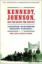 Kennedy, Johnson, and the quest for justice : the civil rights tapes