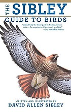 The Sibley guide to birdsNational Audubon Society Sibley Master guide to birds : field identification