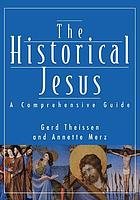 The historical Jesus : a comprehensive guide