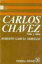 Carlos Chávez : vida y obra