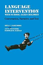 Language intervention with school-aged children : conversation, narrative, and text