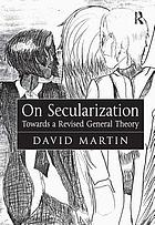 On secularization : towards a revised general theory
