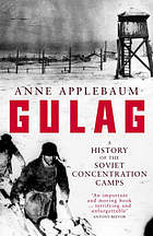 Gulag : a history of the Soviet camps