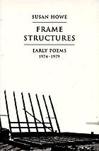 Frame structures : early poems, 1974-1979
