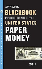 The official 2011 blackbook price guide to United States paper money